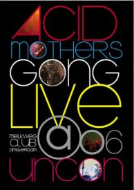 Acid Mothers Gong – Live At Uncon 2006
