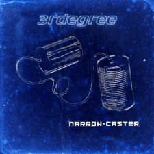 3rdegree - Narrow-Caster