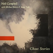 Neil Campbell With Michael Beiert & Anne Taft  - Ghost Stories