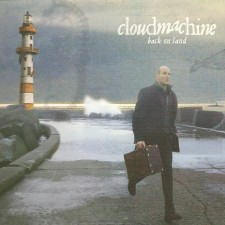 Cloudmachine – Back On Land