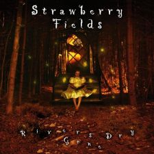 Strawberry Fields – Rivers Gone Dry