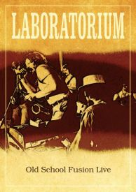 Laboratorium - Old School Fusion Live