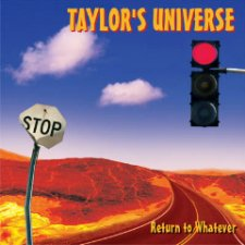 Taylor's Universe - Return To Whatever