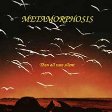 Metamorphosis – Then All Was Silent