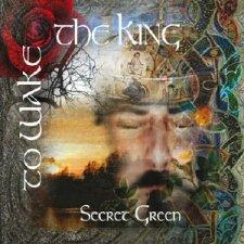 Secret Green - To Wake The King