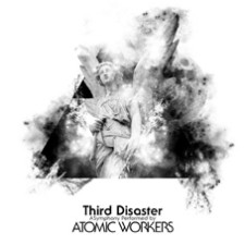 Atomic Workers - Third Disaster