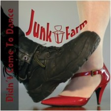 Junk Farm - Didn't Come To Dance