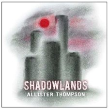 Allister Thompson – Shadowlands