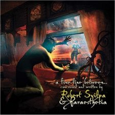 Robert Svilpa & Paraesthesia - A Fine Line Between...