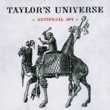 Taylor's Universe - Artificial Joy