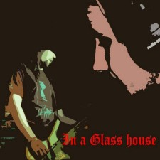 In A Glass House - In A Glass House