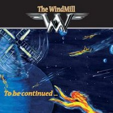 The Windmill - To Be Continued...