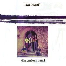 The Parlour Band - Is A Friend?