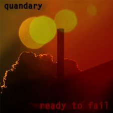 Quandary – Ready To Fail