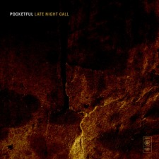 Pocketful – Late Night Call