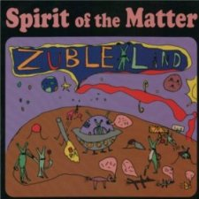 Spirit Of The Matter - Zuble Land
