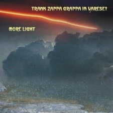 Trank Zappa Grappa In Varese? – More Light