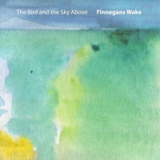 Finnegans Wake – The Bird And The Sky Above