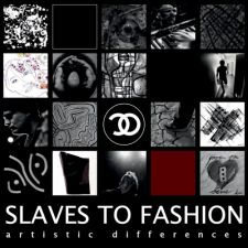 Slaves To Fashion - Artistic Differences