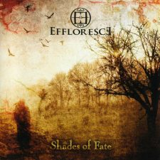 Effloresce – Shades Of Fate [EP]