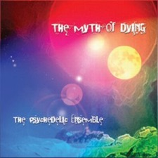 The Psychedelic Ensemble – The Myth Of Dying