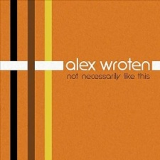 Alex Wroten - Not Necessarily Like This
