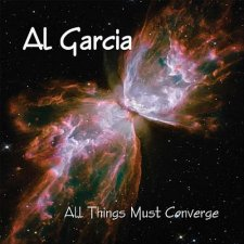 Al Garcia - All Things Must Converge