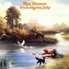 Ray Thomas – From Mighty Oaks