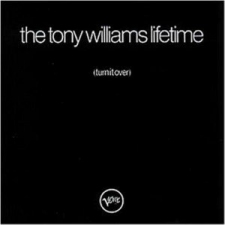 The Tony Williams Lifetime - Turn It Over