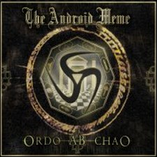 The Android Meme – Ordo Ab Chao