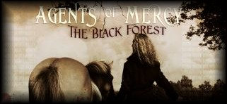 Agents Of Mercy – The Black Forest
