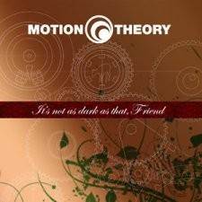 Motion Theory - It's Not As Dark As That, Friend [EP]