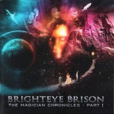 Brighteye Brison ~ The Magician Chronicles - Part I