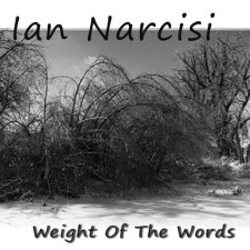 Ian Narcisi - Weight Of The Words