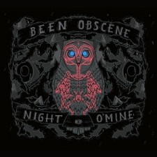 Been Obscene – Night O' Mine