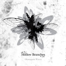 Hollow Branches – Okanagana Waves