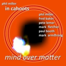 Phil Miller In Cahoots – Mind Over Matter