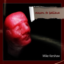 Mike Kershaw - Reason To Believe