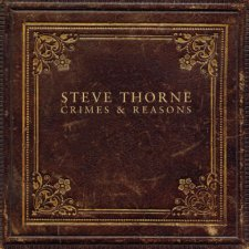 Steve Thorne – Crimes & Reasons