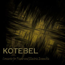 Kotebel – Concerto for Piano and Electric Ensemble