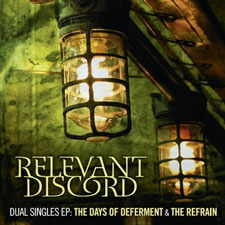 Relevant Discord - The Days Of Deferment & The Refrain