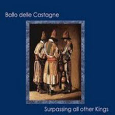 Ballo delle Castagne – Surpassing All Other Kings