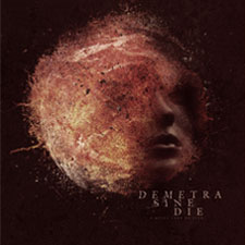 Demetra Sine Die - A Quiet Land of Fear