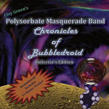 Clay Green's Polysorbate Masquerade Band -  Chronicles of Bubbledroid