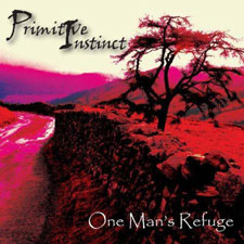 Primitive Instinct - One Man's Refuge