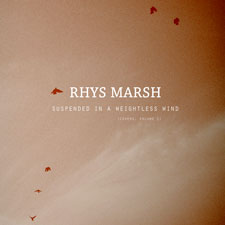 Rhys Marsh - Suspended In A Weightless Wind [EP]