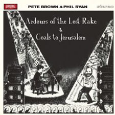 Pete Brown & Phil Ryan – Ardours of the Lost Rake/Coals to Jerusalem