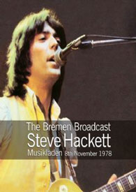 Steve Hackett - The Bremen Broadcast [DVD]