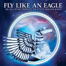 Various Artists - Fly Like An Eagle: An All-Star Tribute to The Steve Miller Band