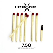 Electrotype - 7.50